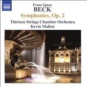 ケヴィン・マロン/Franz Ignaz Beck: Symphonies Op.2[8573323]