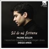 ディエゴ・アレス/Sol de mi fortuna - Fr. Antonio Soler: Harpsichord Sonatas from the Morgan Library[HMC902232]