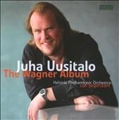 ユハ・ウーシタロ/Juha Uusitalo -The Wagner Album: Overture -