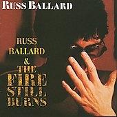 Russ Ballard / The Fire Still Burns