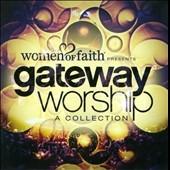 Women Of Faith/Gateway Worship a Collection [7011422]