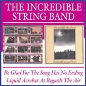 The Incredible String Band/Be Glad For The Song Has No Ending/Liquid Acrobat As Regards Air[BGOCD 627]