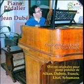 ジャン・デュベ/Piano Pedalier - Schumann, T.Dubois, C.V.Alkan, etc [SYR141446]