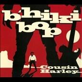 Cousin Harley/B'hiki Bop [6]