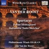 フィルハーモニック・ウインズ大阪/Van der Rosot: Spartacus, Poeme Montagnard, Sinfonietta