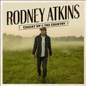 Rodney Atkins/Caught Up In The Country[CRB795192]