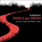 エルセ・トープ/Ib Norholm: Tavole per Orfeo [8226068]