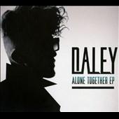 Daley (UK Singer)/Alone Together[B001781002]