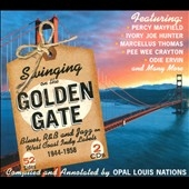 Swinging On The Golden Gate : Blues, R&B And Jazz On West Coast Indy Labels 1944 - 1958 CD