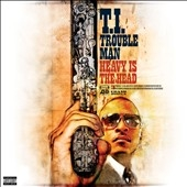 T.I./Trouble Man: Heavy Is The Head[531304]
