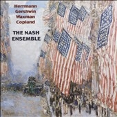 ナッシュ・アンサンブル/American Chamber Music - Herrmann, Gershwin, Waxman, Copland[CDA68094]