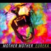 Mother Mother/Eureka [201287]