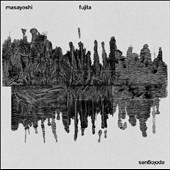 Masayoshi Fujita/Apologues [ERATP075]