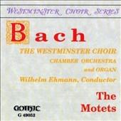 Bach: The Motets / Wilhelm Ehmann, Westminster Choir