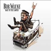Bob Wayne/Back To the Camper [LP+CD] [4682931]