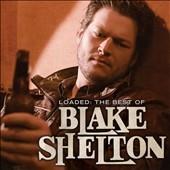 Loaded : The Best Of Blake Shelton CD