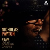 Nicholas Payton/#BAM: Live at Bohemian Caverns[BMF001]