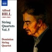 ドミニオン弦楽四重奏団/Alfred Hill: String Quartets Vol.5 [8573267]