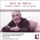 LUIS DE PABLO:PORTRAIT IMAGINE/COM UN EPILEG:JOSE RAMON ENCINAR(cond)/ORQUESTA DE LA COMUNIDAD DE MADRID/CAMARA XXI