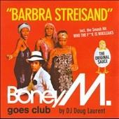 Barbra Streisand : Boney M. Goes Club