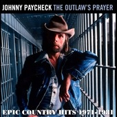 The Outlaws Prayer : Epic Country Hits 1971-1981