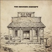 The Ongoing Concept/Saloon[80205]