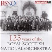 ロイヤル・スコティッシュ・ナショナル管弦楽団/125 years of the Royal Scottish National Orchestra [CHAN24155]