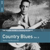 The Rough Guide To Unsung Heroes Of Country Blues Vol. 2[RGNET1344CD]