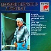 Leonard Bernstein: A Portrait- The Theater Works Vol I