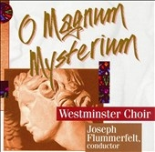 The Westminster Choir - O Magnum Mysterium