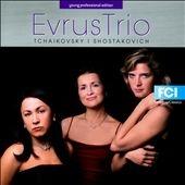 エヴルス・トリオ/Evrus Trio plays Tchaikovsky, Shostakovich [FCI003]