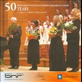 ブルガリア国立放送児童合唱団/50 Years - Bulgarian National Radio Children's Choir[GD354]