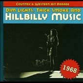 Dim Lights, Thick Smoke And Hillbilly Music 1968[BCD17263]