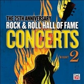 The 25th Anniversary Rock & Roll Hall Of Fame Concerts : Night 2