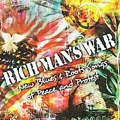 Rich Man's War (New Blues And Roots Of Peace And Protest)[RF11442]
