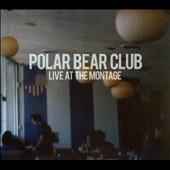 Polar Bear Club/Live At The Montage[202702]