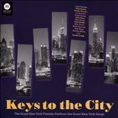 Leon Fleisher (Piano/Conductor)/Axel Tosca/Mike Renzi/Lee Musiker/Keys to the City: The Great New York Pianists Perform the Great New York Songs[99999]