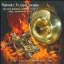 Romantic Trumpet Sonatas - Grieg, Mendelssohn, Pilss, Schumann