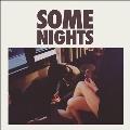 Some Nights<Colored Vinyl/限定盤>