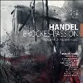 ヘンデル: ブロッケス受難曲 HWV.48 - レオ・ドゥアルテによる新校訂版