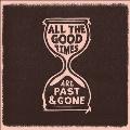 All The Good Times (Vinyl)