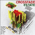 Crossfade Estate