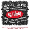 No Future Complete Singles Collection - The Sound Of UK 82: 4CD Capacity Wallet