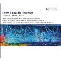 エルンスト・ヘルムート・フランマー: 管弦楽曲作品集 Vol.2