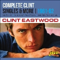 Complete Clint - Singles & More 1961-1962