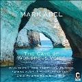 マーク・アーベル: 室内楽&声楽作品集