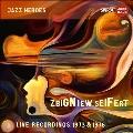 Zbigniew Seifert: Live Recordings 1973 & 1976