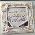 Caravan Of Dreams<限定盤>