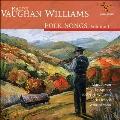 ヴォーン・ウィリアムズ: 民謡集 Vol.1