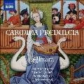 Carmina Predulcia - 15世紀、シェーデル歌集からの音楽